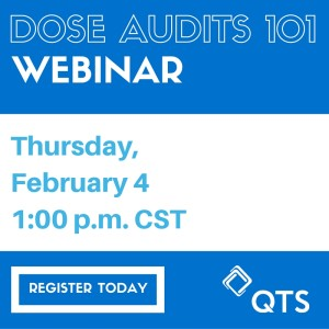 Dose Audits 101 presented by QTS
